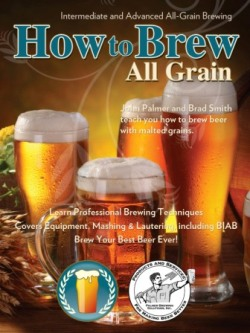 How to Brew All Grain Beer DVD with John Palmer – Available Now!